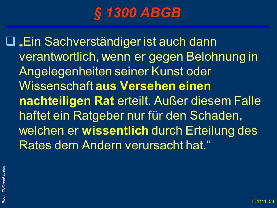 Einf 11 59 Barta: Zivilrecht online § 1300 ABGB qEin Sachverständiger ist auch dann verantwortlich, wenn er gegen Belohnung in Angelegenheiten seiner