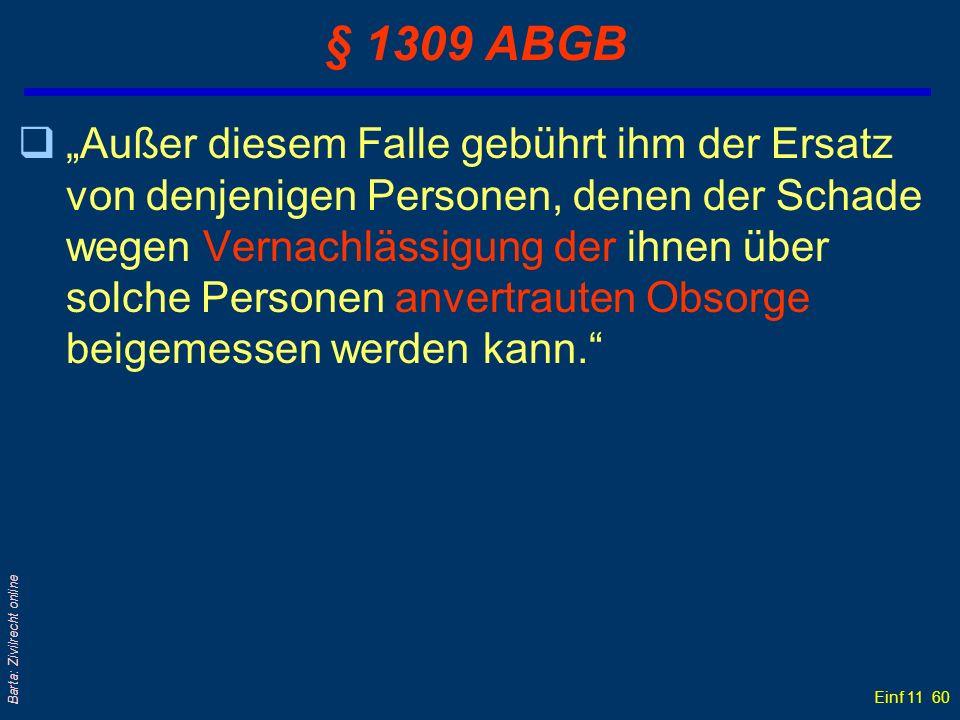 Einf 11 60 Barta: Zivilrecht online § 1309 ABGB qAußer diesem Falle gebührt ihm der Ersatz von denjenigen Personen, denen der Schade wegen Vernachläss
