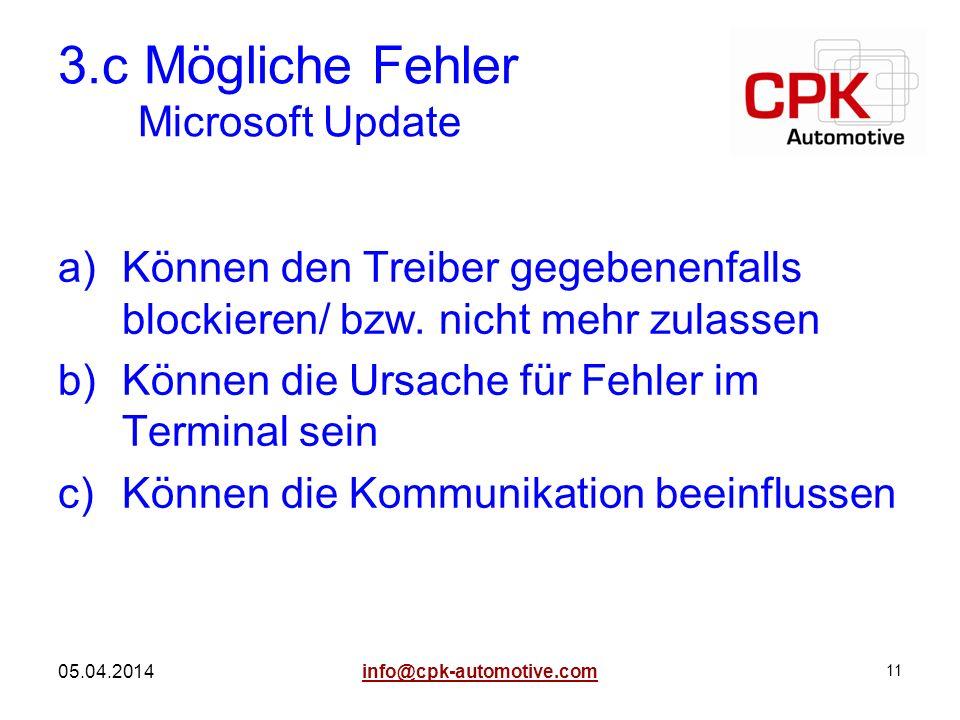 11 05.04.2014 3.c Mögliche Fehler Microsoft Update a)Können den Treiber gegebenenfalls blockieren/ bzw. nicht mehr zulassen b)Können die Ursache für F