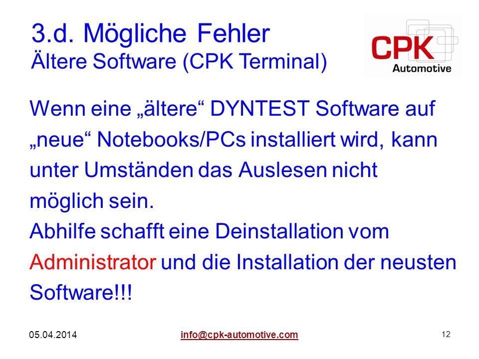 12 05.04.2014 Wenn eine ältere DYNTEST Software auf neue Notebooks/PCs installiert wird, kann unter Umständen das Auslesen nicht möglich sein. Abhilfe