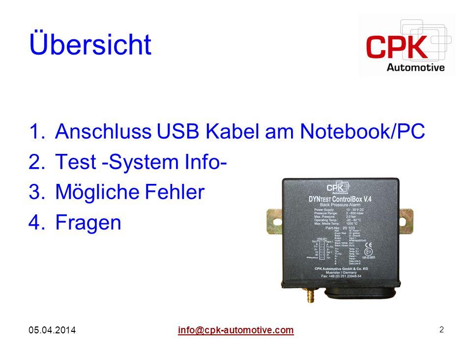 2 05.04.2014 Übersicht 1.Anschluss USB Kabel am Notebook/PC 2.Test -System Info- 3.Mögliche Fehler 4.Fragen info@cpk-automotive.com