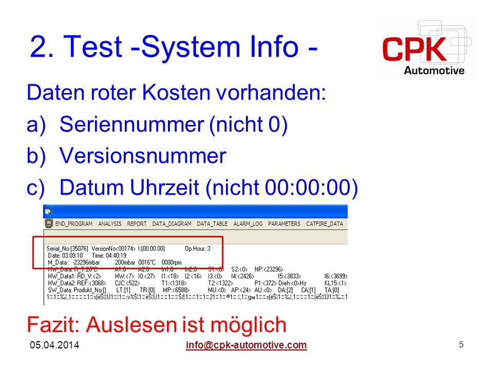 Daten roter Kosten vorhanden: a)Seriennummer (nicht 0) b)Versionsnummer c)Datum Uhrzeit (nicht 00:00:00) Fazit: Auslesen ist möglich 5 05.04.2014 2. T