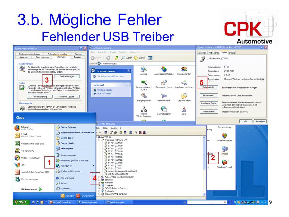9 3.b. Mögliche Fehler Fehlender USB Treiber 1 2 3 4 5