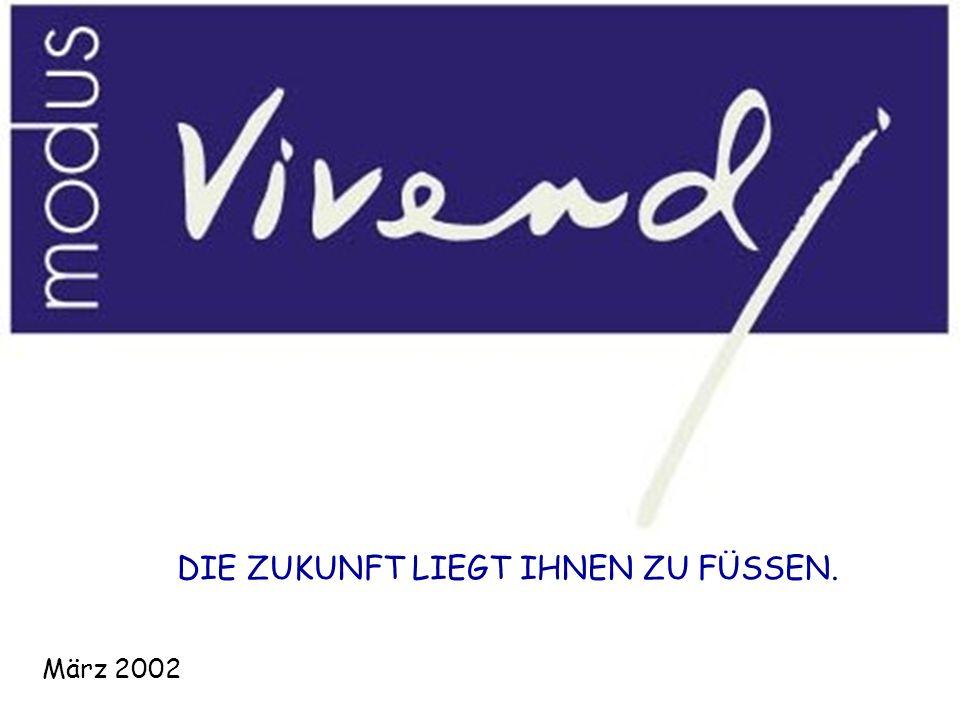 DIE ZUKUNFT LIEGT IHNEN ZU FÜSSEN. März 2002