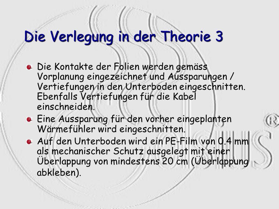 Die Verlegung in der Theorie 3 Die Kontakte der Folien werden gemäss Vorplanung eingezeichnet und Aussparungen / Vertiefungen in den Unterboden einges