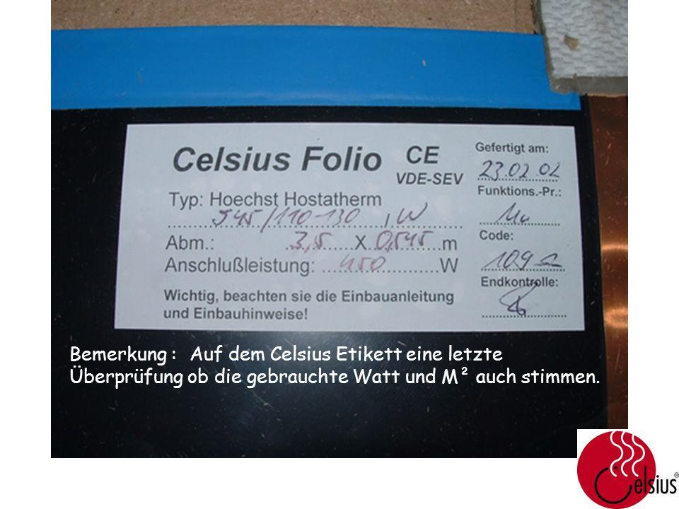 Bemerkung :Auf dem Celsius Etikett eine letzte Überprüfung ob die gebrauchte Watt und M² auch stimmen.