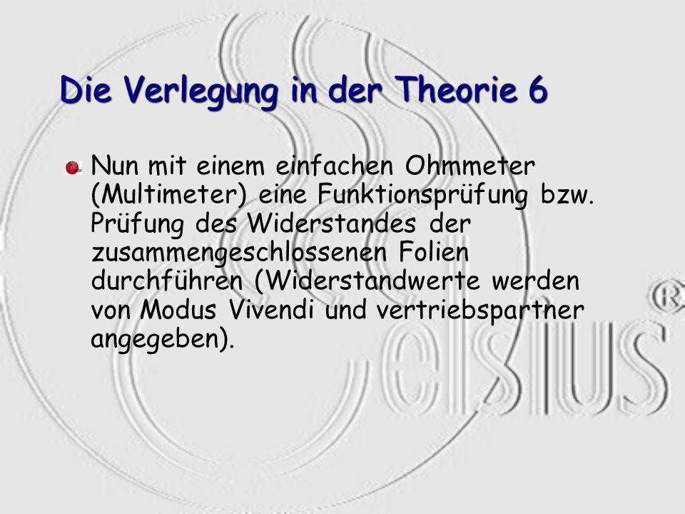 Die Verlegung in der Theorie 6 Nun mit einem einfachen Ohmmeter (Multimeter) eine Funktionsprüfung bzw. Prüfung des Widerstandes der zusammengeschloss