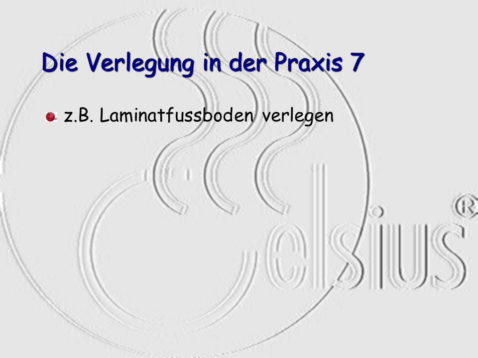 Die Verlegung in der Praxis 7 z.B. Laminatfussboden verlegen