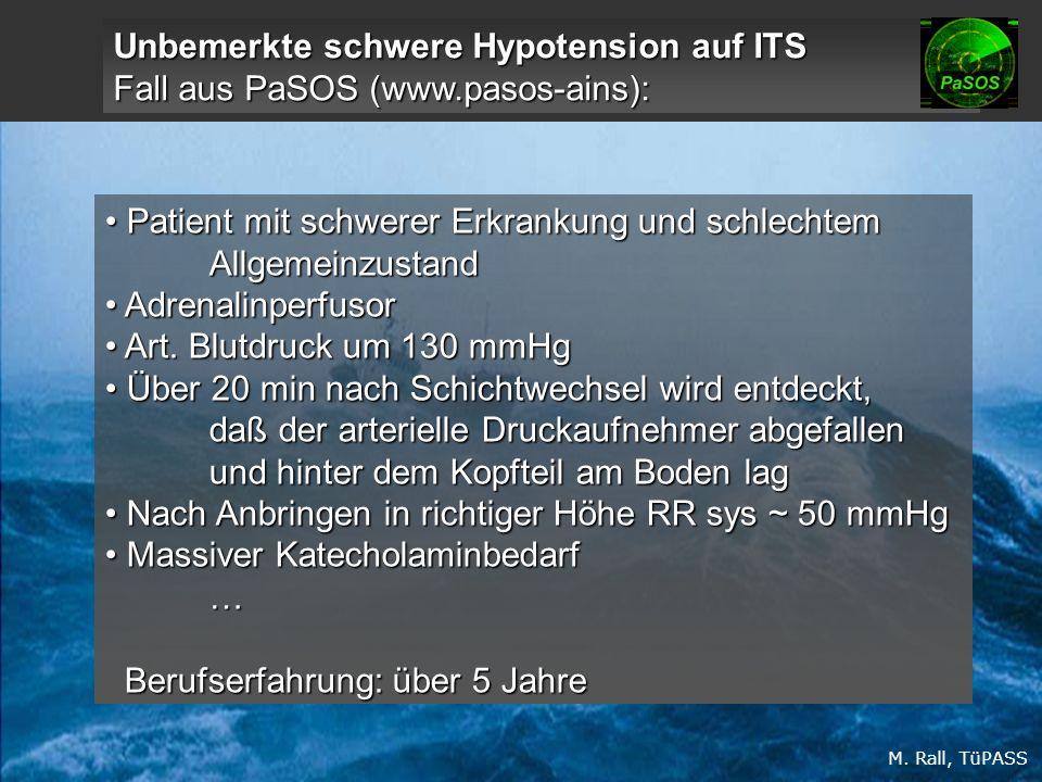 Unbemerkte schwere Hypotension auf ITS Fall aus PaSOS (www.pasos-ains): Patient mit schwerer Erkrankung und schlechtem Allgemeinzustand Patient mit schwerer Erkrankung und schlechtem Allgemeinzustand Adrenalinperfusor Adrenalinperfusor Art.