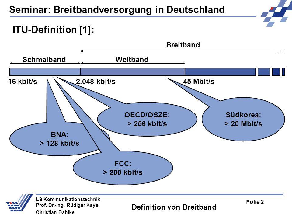 Seminar: Breitbandversorgung in Deutschland Folie 23 LS Kommunikationstechnik Prof.