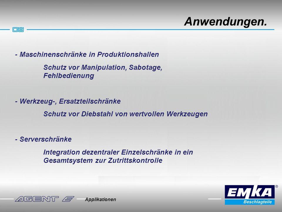 Applikationen Anwendungen. - Maschinenschränke in Produktionshallen Schutz vor Manipulation, Sabotage, Fehlbedienung - Werkzeug-, Ersatzteilschränke S