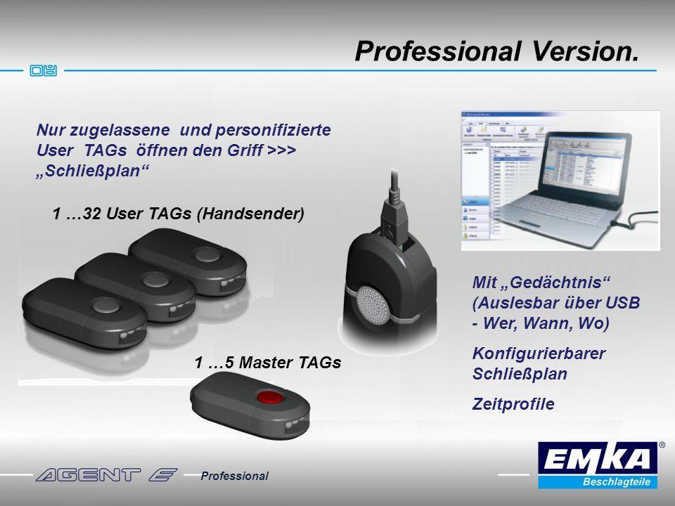 Professional Version. Professional 1 …32 User TAGs (Handsender) Nur zugelassene und personifizierte User TAGs öffnen den Griff >>> Schließplan 1 …5 Ma