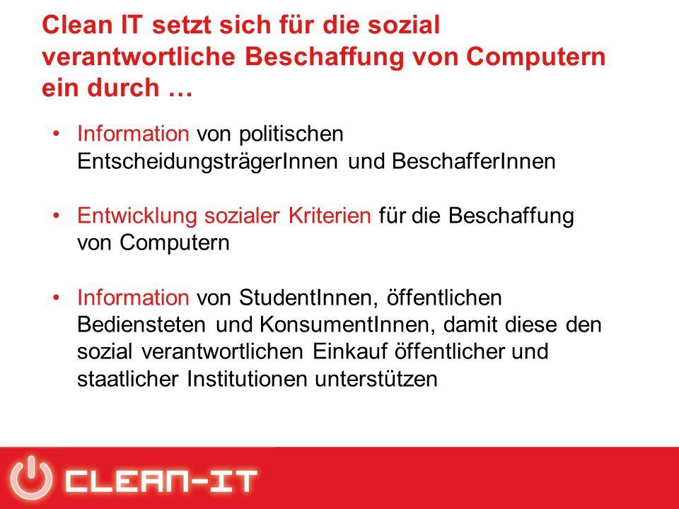 Clean IT setzt sich für die sozial verantwortliche Beschaffung von Computern ein durch … Information von politischen EntscheidungsträgerInnen und Besc