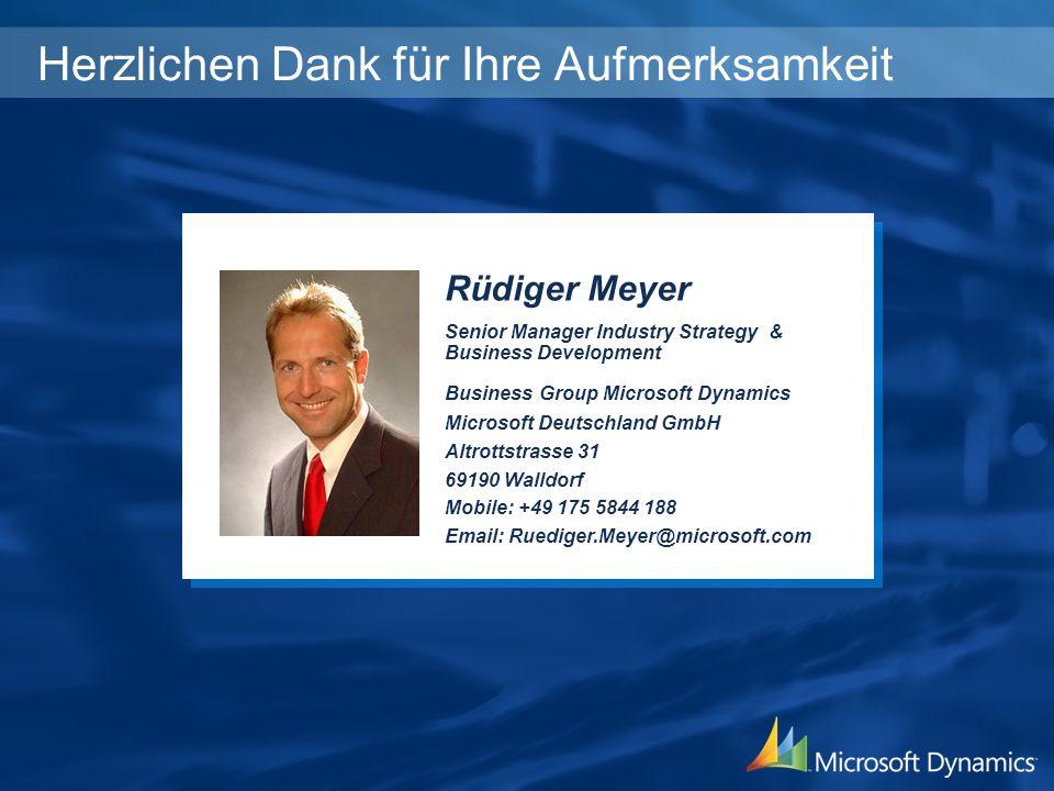 Herzlichen Dank für Ihre Aufmerksamkeit Rüdiger Meyer Senior Manager Industry Strategy & Business Development Business Group Microsoft Dynamics Micros