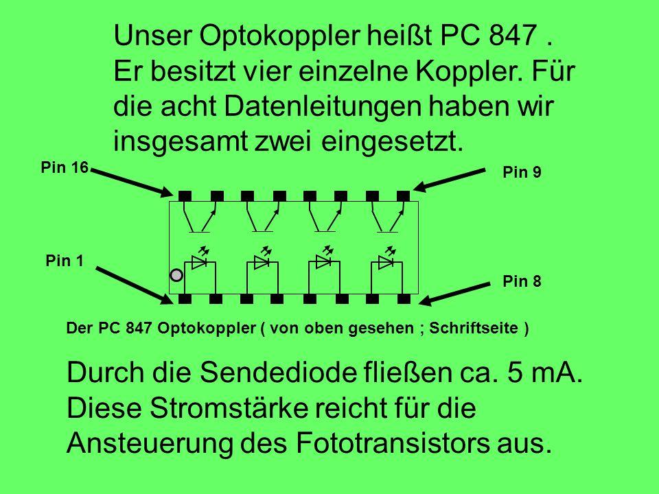 Durch die Sendediode fließen ca. 5 mA. Diese Stromstärke reicht für die Ansteuerung des Fototransistors aus. Unser Optokoppler heißt PC 847. Er besitz