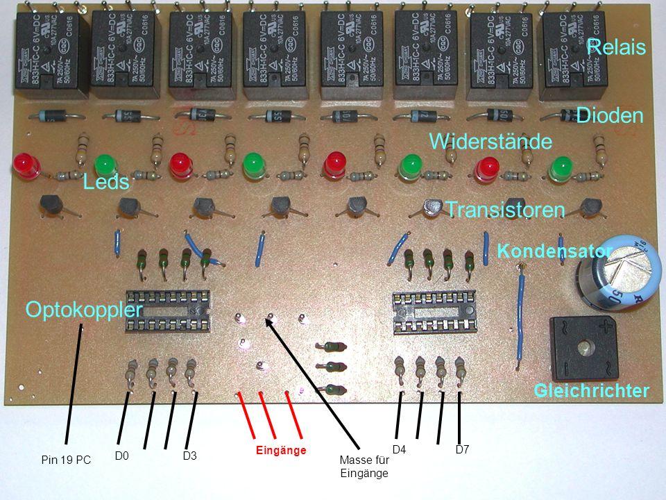 D0D3 D4D7 Masse für Eingänge Eingänge Pin 19 PC Relais Dioden Widerstände Transistoren Optokoppler Leds Gleichrichter Kondensator