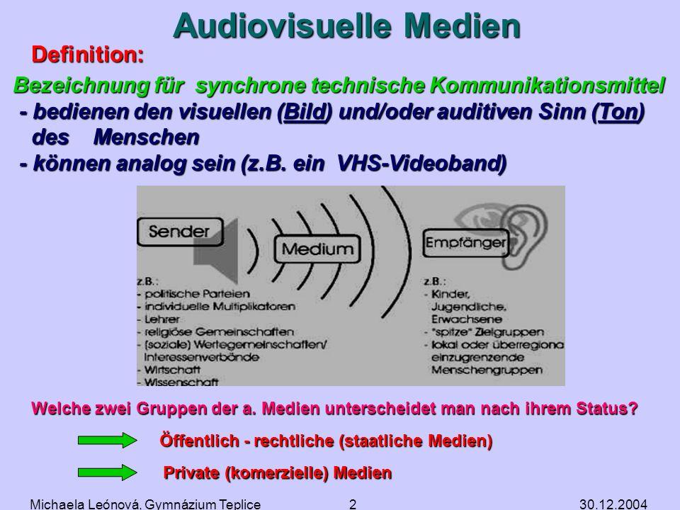 30.12.2004Michaela Leónová, Gymnázium Teplice1 Gliederung der Massenmedien Printmedien (gedruckte Medien) Printmedien (gedruckte Medien) Audiovisuelle
