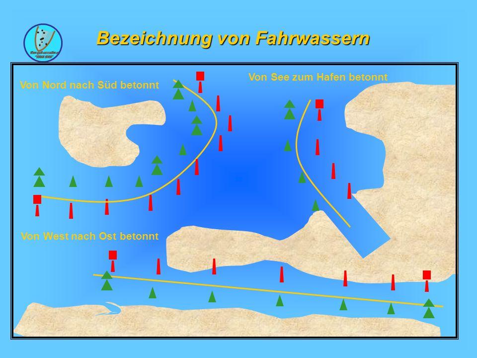 Wolfgang Kösling Bezeichnung von Fahrwassern Von Nord nach Süd betonnt Von West nach Ost betonnt Von See zum Hafen betonnt