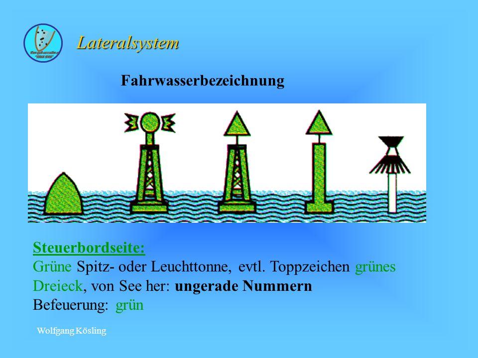Wolfgang Kösling Fahrwasserbezeichnung Steuerbordseite: Grüne Spitz- oder Leuchttonne, evtl.
