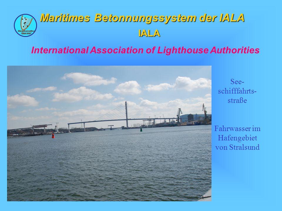 Wolfgang Kösling Maritimes Betonnungssystem der IALA IALA International Association of Lighthouse Authorities See- schifffahrts- straße Fahrwasser im Hafengebiet von Stralsund