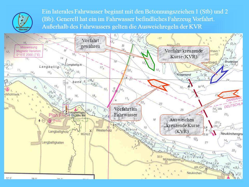 Wolfgang Kösling Ein laterales Fahrwasser beginnt mit den Betonnungszeichen 1 (Stb) und 2 (Bb).