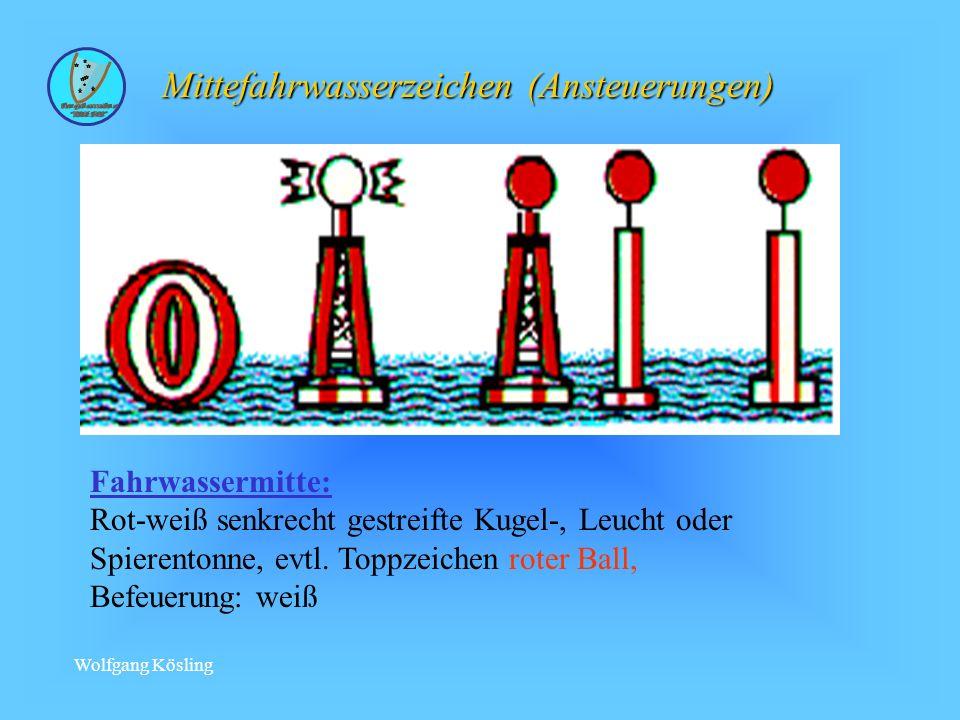Wolfgang Kösling Fahrwassermitte: Rot-weiß senkrecht gestreifte Kugel-, Leucht oder Spierentonne, evtl.