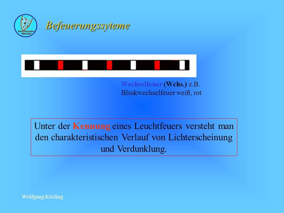 Wolfgang Kösling Unter der Kennung eines Leuchtfeuers versteht man den charakteristischen Verlauf von Lichterscheinung und Verdunklung.