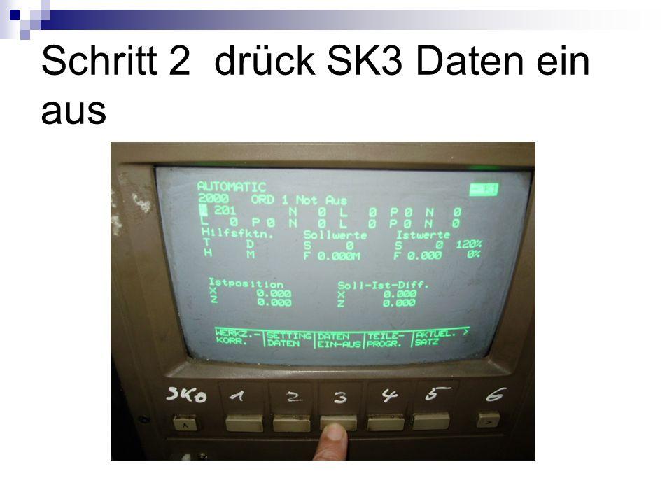 Schritt 3 Drück Sk2 für Daten ausgaben ( oder SK1 für Eingabe)