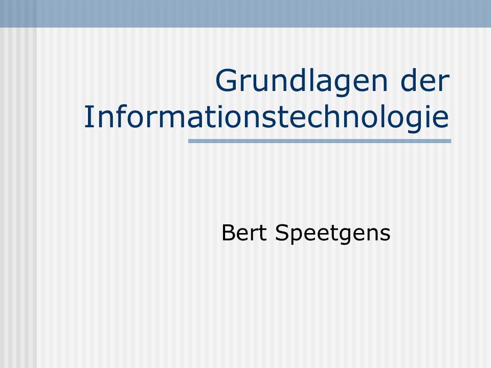 Grundlagen der Informationstechnologie Bert Speetgens