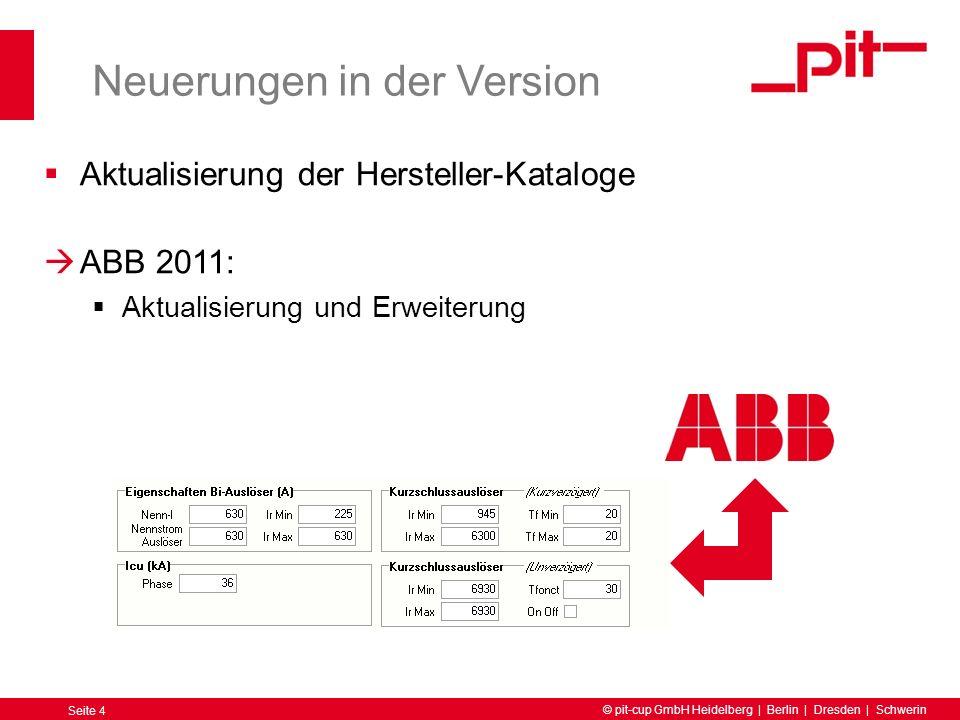 © pit-cup GmbH Heidelberg | Berlin | Dresden | Schwerin Seite 15 Neuerungen in der Version Verbessertes Handling Bei der Wahl von Schutzgeräten wird direkt im Auswahlfenster auf vorhandene Selektivität hingewiesen