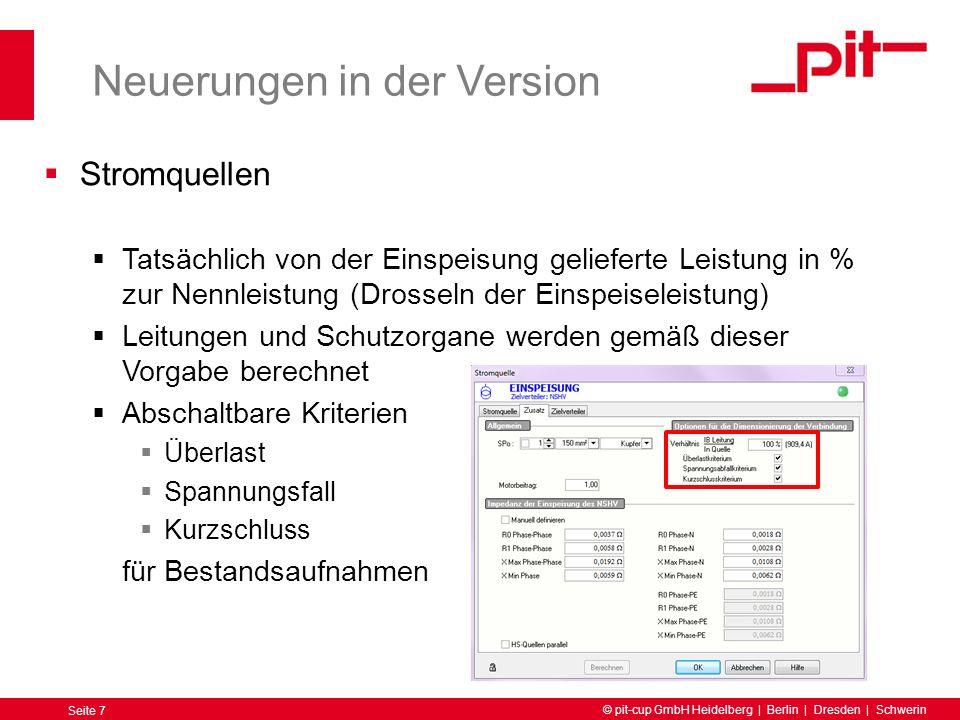 © pit-cup GmbH Heidelberg | Berlin | Dresden | Schwerin Seite 8 Neuerungen in der Version Stromquellenergebnisse Ergebnisse sofort sichtbar