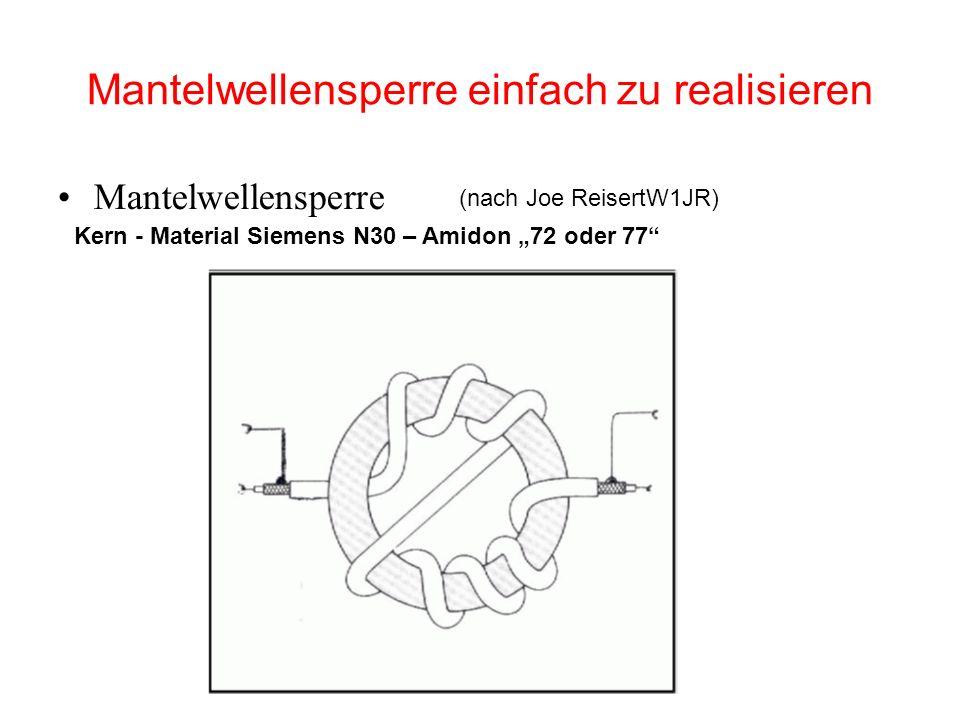 Mantelwellensperre einfach zu realisieren Mantelwellensperre Kern - Material Siemens N30 – Amidon 72 oder 77 (nach Joe ReisertW1JR)