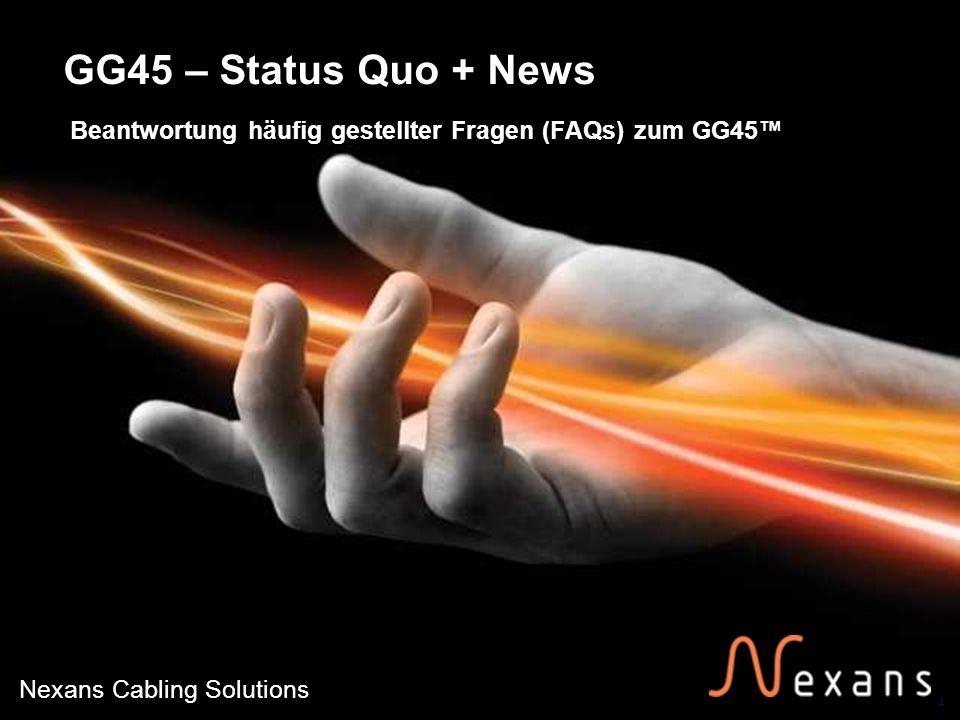 4 Nexans Cabling Solutions GG45 – Status Quo + News Beantwortung häufig gestellter Fragen (FAQs) zum GG45