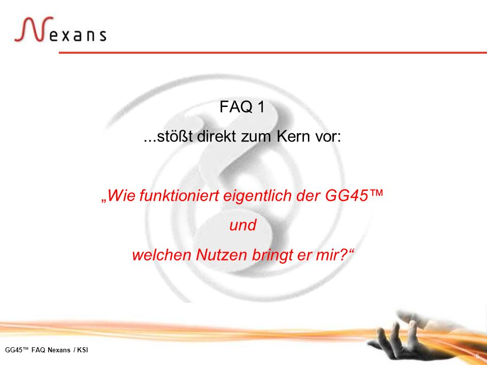 26 GG45 FAQ Nexans / KSI GG45 und Klasse Fa Klasse Fa Performance ist bestätigt durch unabhängiges Messinstitut 4 Connector Channel Konfiguration Alle 4 Verbindungspunkte mit schaltbarem GG45