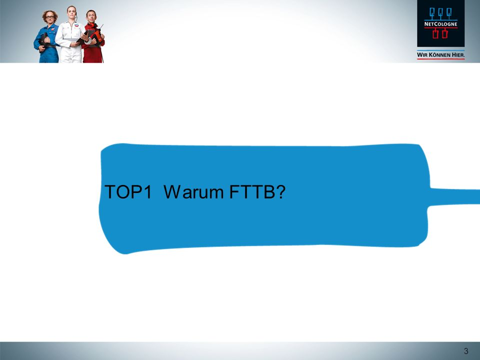 3 TOP1 Warum FTTB?