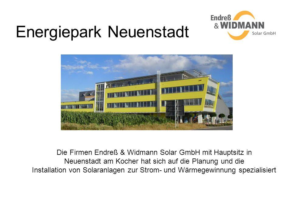Energiepark Neuenstadt Die Firmen Endreß & Widmann Solar GmbH mit Hauptsitz in Neuenstadt am Kocher hat sich auf die Planung und die Installation von