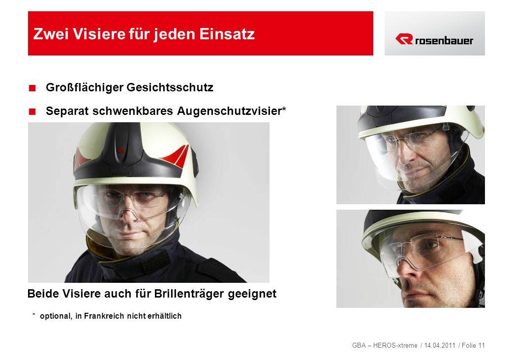 GBA – HEROS-xtreme / 14.04.2011 / Folie 11 Zwei Visiere für jeden Einsatz Großflächiger Gesichtsschutz Separat schwenkbares Augenschutzvisier* Beide V