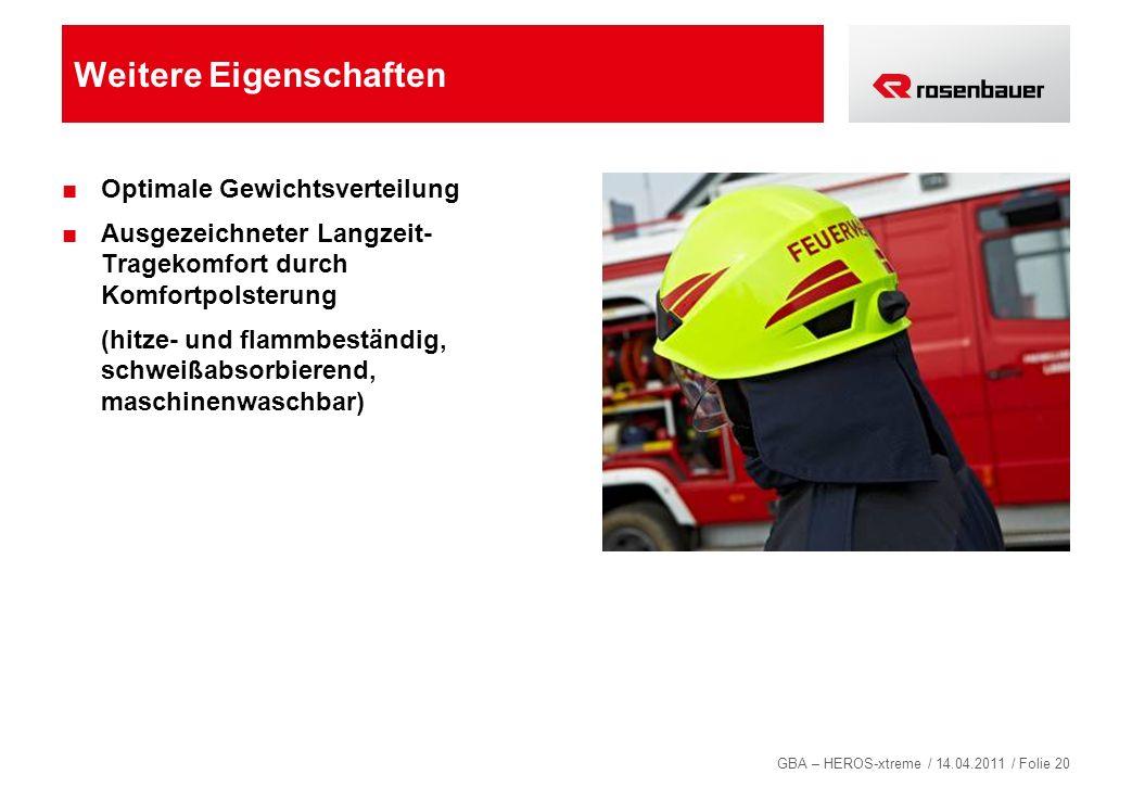 GBA – HEROS-xtreme / 14.04.2011 / Folie 20 Weitere Eigenschaften Optimale Gewichtsverteilung Ausgezeichneter Langzeit- Tragekomfort durch Komfortpolst