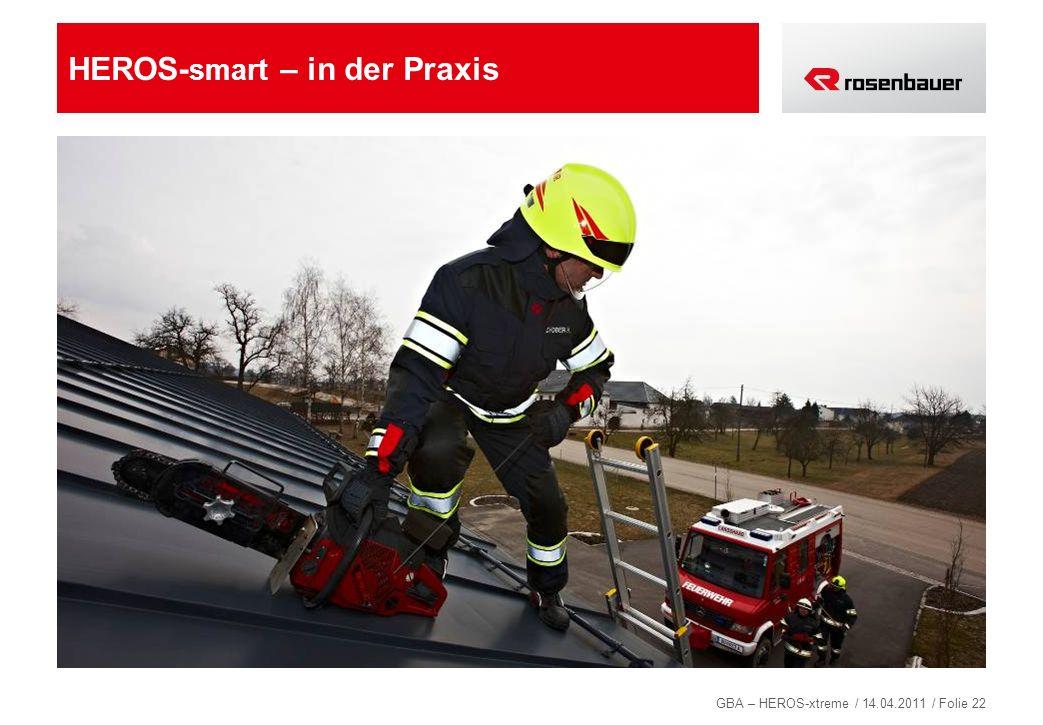 GBA – HEROS-xtreme / 14.04.2011 / Folie 22 HEROS- smart – in der Praxis