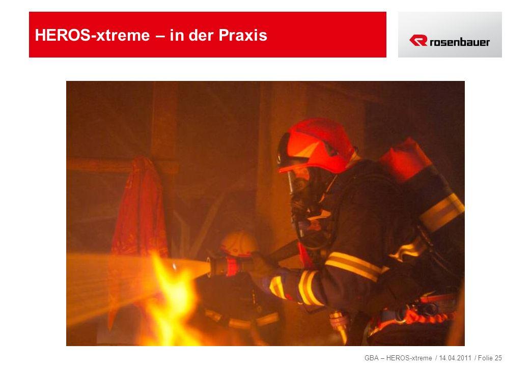 GBA – HEROS-xtreme / 14.04.2011 / Folie 25 HEROS-xtreme – in der Praxis