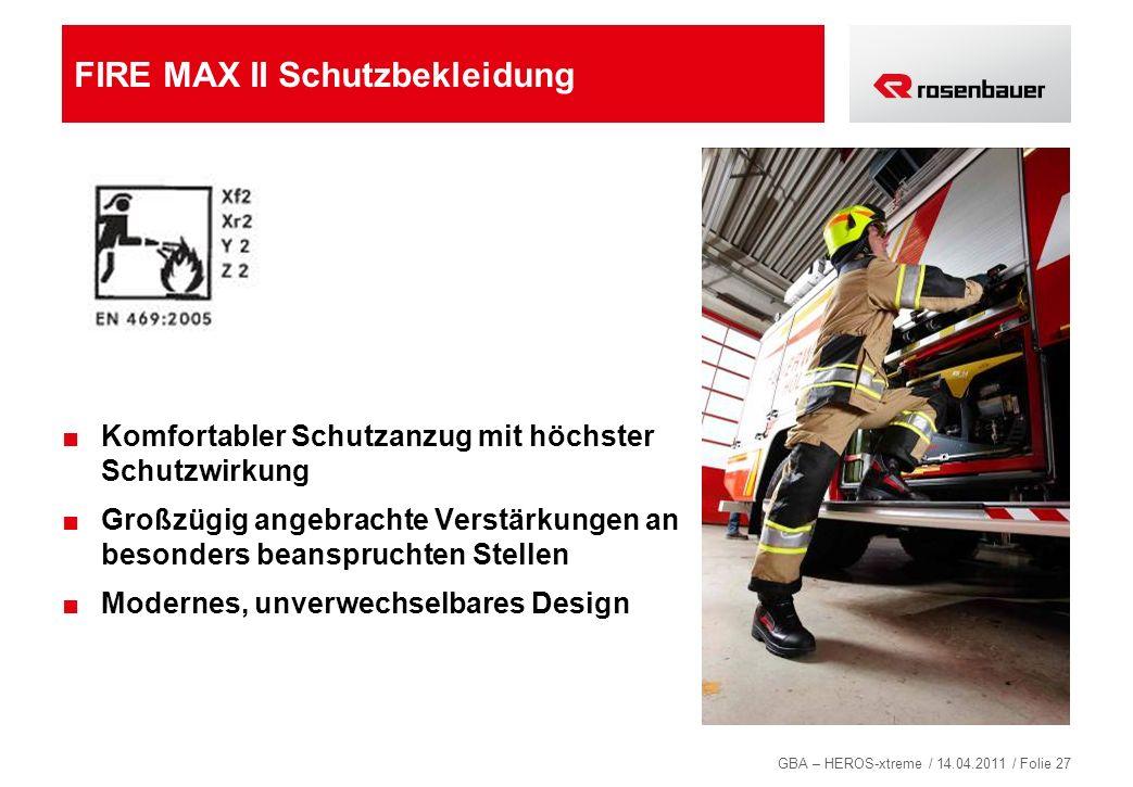 GBA – HEROS-xtreme / 14.04.2011 / Folie 27 FIRE MAX II Schutzbekleidung Komfortabler Schutzanzug mit höchster Schutzwirkung Großzügig angebrachte Vers
