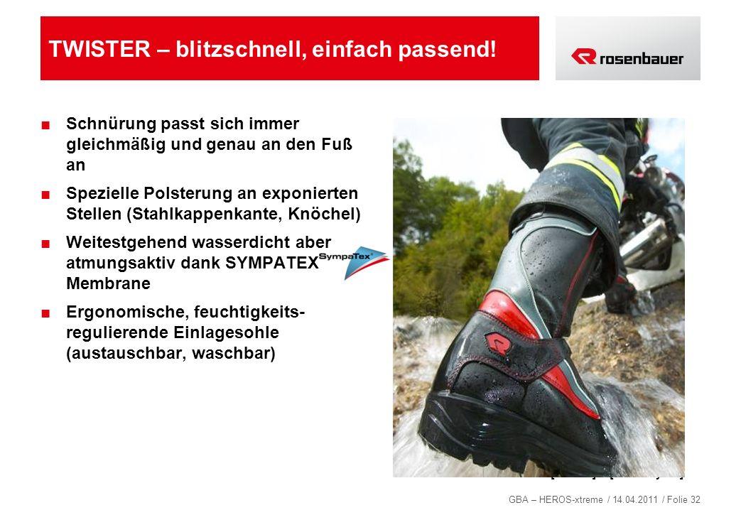 GBA – HEROS-xtreme / 14.04.2011 / Folie 32 TWISTER – blitzschnell, einfach passend! Schnürung passt sich immer gleichmäßig und genau an den Fuß an Spe