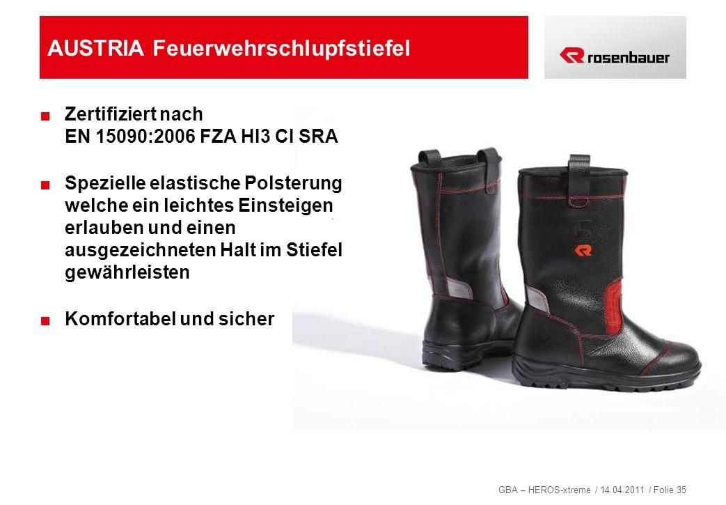 GBA – HEROS-xtreme / 14.04.2011 / Folie 35 AUSTRIA Feuerwehrschlupfstiefel Zertifiziert nach EN 15090:2006 FZA HI3 CI SRA Spezielle elastische Polster