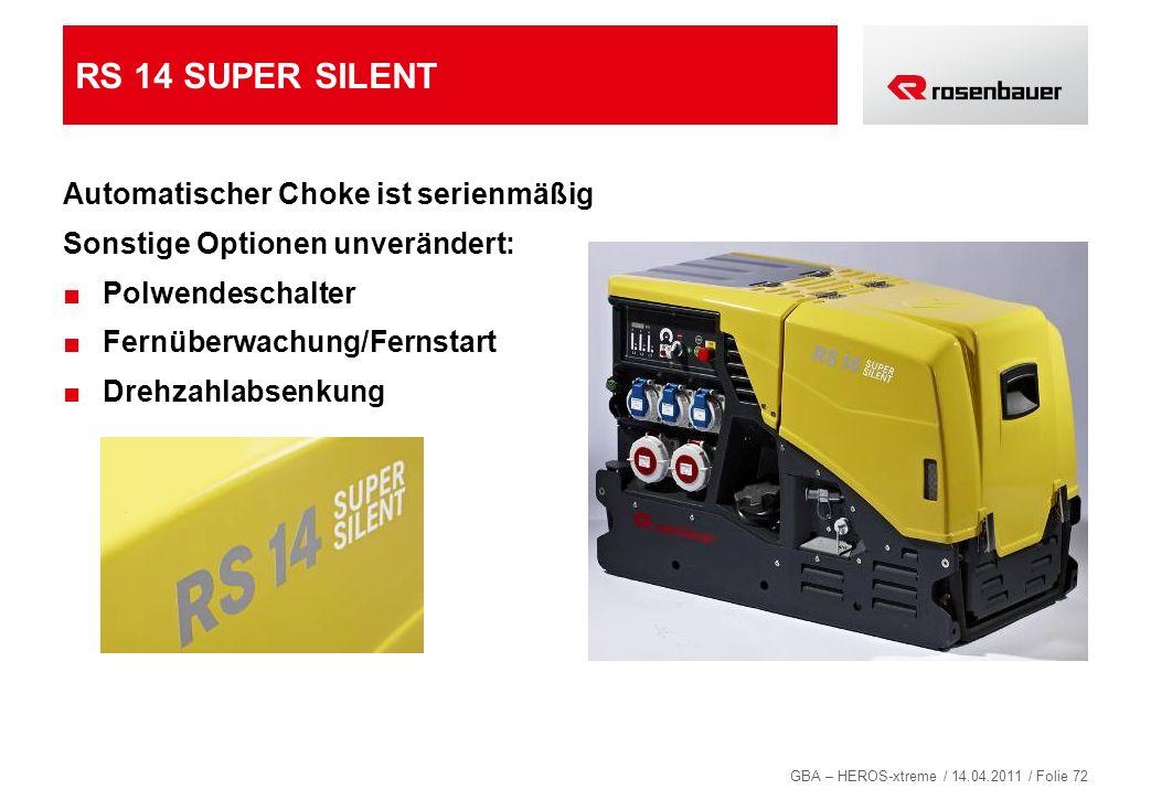 GBA – HEROS-xtreme / 14.04.2011 / Folie 72 RS 14 SUPER SILENT Automatischer Choke ist serienmäßig Sonstige Optionen unverändert: Polwendeschalter Fern