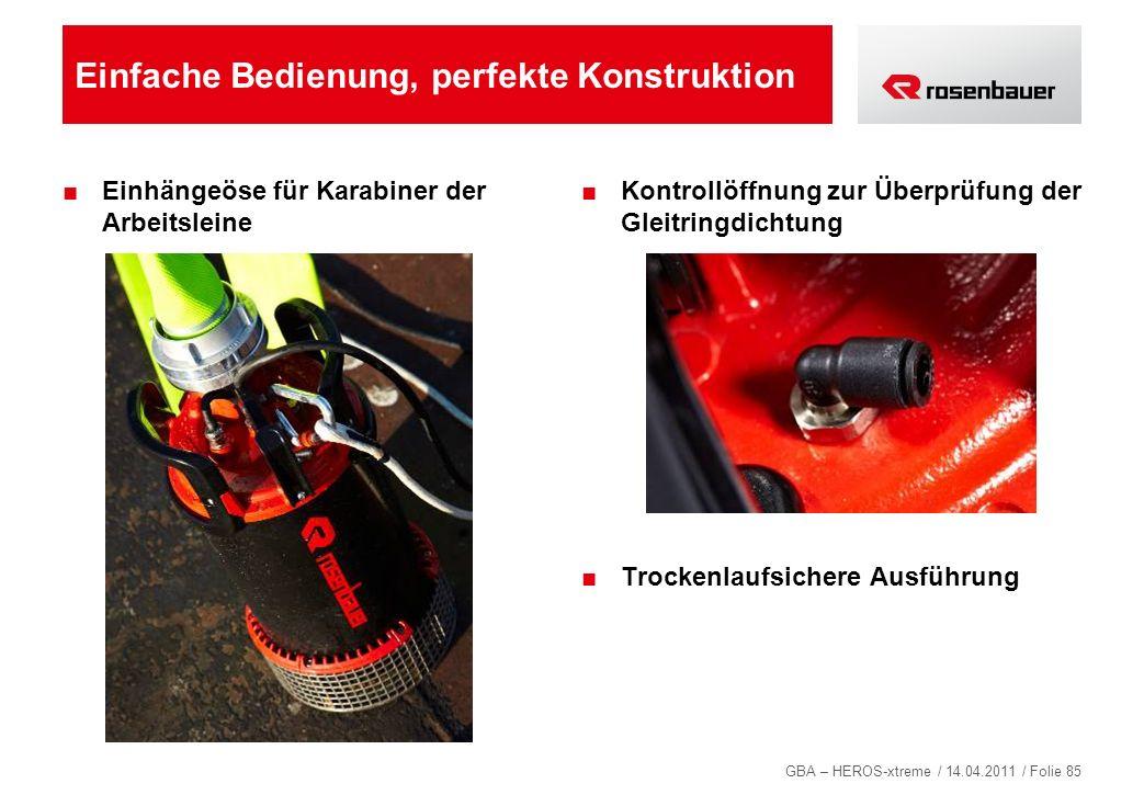 GBA – HEROS-xtreme / 14.04.2011 / Folie 85 Einfache Bedienung, perfekte Konstruktion Einhängeöse für Karabiner der Arbeitsleine Kontrollöffnung zur Üb