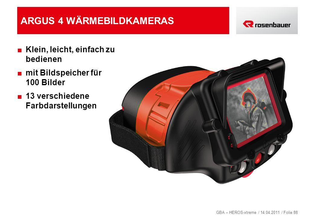 GBA – HEROS-xtreme / 14.04.2011 / Folie 88 ARGUS 4 WÄRMEBILDKAMERAS Klein, leicht, einfach zu bedienen mit Bildspeicher für 100 Bilder 13 verschiedene
