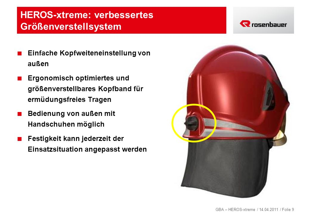 GBA – HEROS-xtreme / 14.04.2011 / Folie 10 Vollintegrierbare LED-Helmlampe* Modernste LED-Technik Extrem lichtstark Explosions- geschützt (T4) Ex II 2 G Ex ib IIC T4 Einfach abnehmbar und als Handlampe verwendbar (auch mit Feuerwehrhandschuhen) Betrieb mittels AAA Alkaline Batterien * optional
