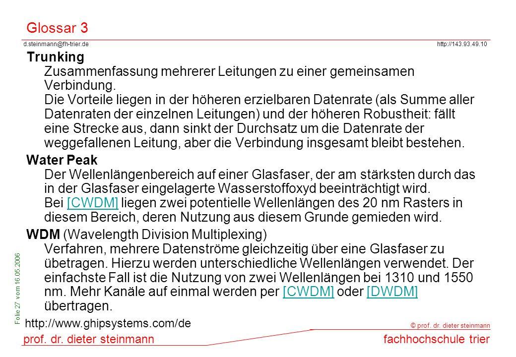 d.steinmann@fh-trier.dehttp://143.93.49.10 prof. dr. dieter steinmannfachhochschule trier © prof. dr. dieter steinmann Folie 27 vom 16.05.2006 Glossar