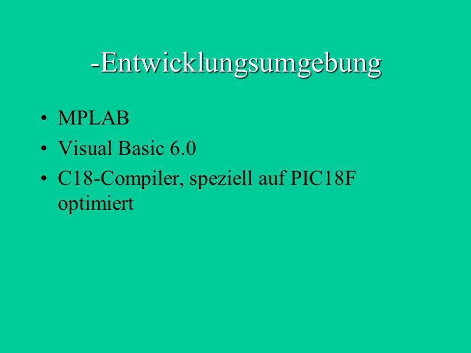 -Entwicklungsumgebung MPLAB Visual Basic 6.0 C18-Compiler, speziell auf PIC18F optimiert