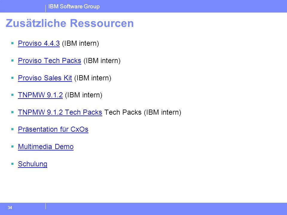 IBM Software Group 34 Zusätzliche Ressourcen Proviso 4.4.3 (IBM intern) Proviso 4.4.3 Proviso Tech Packs (IBM intern) Proviso Tech Packs Proviso Sales